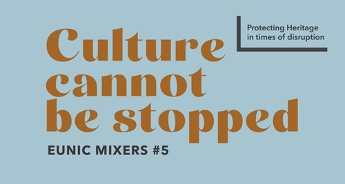 EUNIC Mixers #5 │ Protecting Heritage in times of disruption