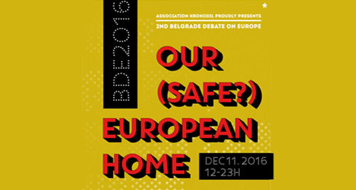 OUR (SAFE?) EUROPEAN HOME – Belgrade Debate on Europe 2016